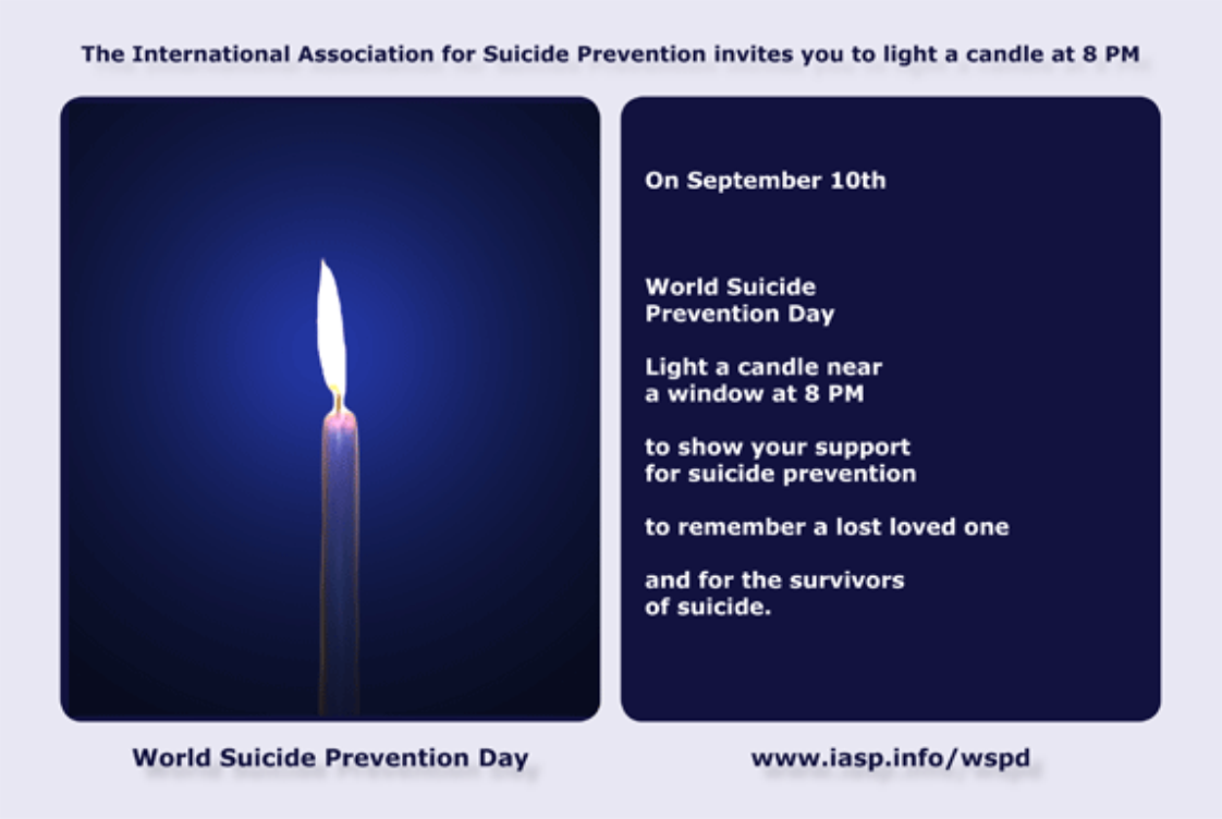 On the 10th of September, light a candle near a window at 8pm to show your support for suicide prevention, to remember a lost loved one, and for the survivors of suicide.